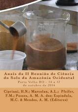 Anais Da II Reunião de Ciência Do Solo Da Amazônia Ocidental : Porto Velho,...