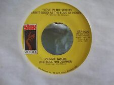 45 JOHNNIE TAYLOR STAX RECORDS HIJACKIN LOVE / LOVE IN THE STREETS EX COPY