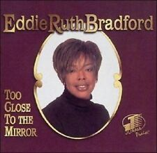 Eddie Ruth Bradford - Too Close To The Mirror -  New Factory Sealed CD