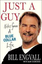 ~~ BILL ENGVALL ~~ JUST A GUY ~ NOTES FROM A BLUE COLLAR LIFE ~~ 1ST EDITION HB
