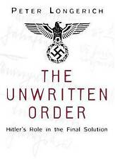 The Unwritten Order: Hitler's Role in the Final Solution by Peter Longerich...