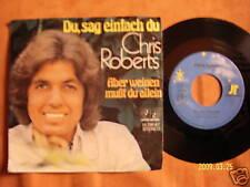 Chris Roberts - Du, sag einfach du / Aber weinen mußt..