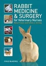 Rabbit Medicine and Surgery for Veterinary Nurses, Paperback by Fraser, Mary ...