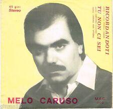 45 giri Melo Caruso - Ricordandoti / Tu non ci sei (MFC 002)