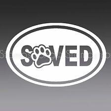SAVED OVAL V1 Paw Vinyl Decal Sticker Die Cut RESCUE DOG PET CAR LOVE CAT