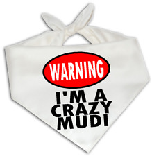 Warning I'm A Crazy Mudi - Dog Bandana One Size Fits Most - Breed Pet Gift Puppy