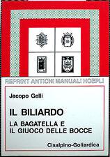 Jacopo Gelli, Biliardo: la bagattella e giuoco delle bocce, Ed. Cisalpino-Gol...