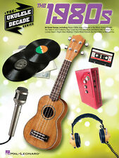 The 1980s Ukulele Decade Series Chords Lyrics Sheet Music 80 Uke Songs Book