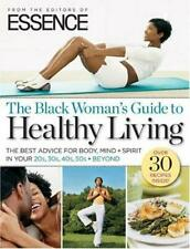 Black Woman's Guide to Healthy Living : The Best Advice for Body, Mind + Spirit