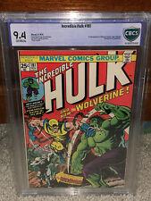 Hulk #181 CBCS 9.4 1974 1st Wolverine! Free CGC sized mylar! K10 006 cm clean