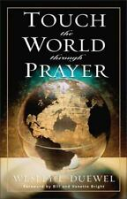 Touch the World Through Prayer by Wesley L. Duewel