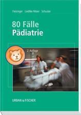 80 Fälle Pädiatrie von Peter Freisinger, Marianne Liedtke und Antje Schuster (2003, Taschenbuch)