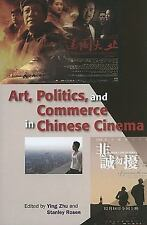NEW - Art, Politics, and Commerce in Chinese Cinema