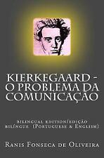 Filosofos Do Nosso Tempo: Kierkegaard: o Problema Da Comunicacao : Bilingual...