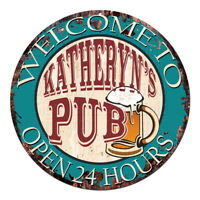 CPWP-0951 KATHERYN'S PUB OPEN 24HRS Chic Sign Mother's day Birthday Gift