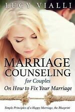 Marriage Counseling for Couples : On How to Fix Your Marriage: Simple Princip...