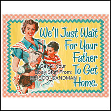 "Fridge Fun Refrigerator Magnet ""WAIT FOR YOUR FATHER TO GET HOME"" Retro Funny"