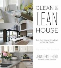 Clean and Lean House : Put Your House on a Diet to Cut the Clutter by...
