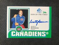 2018-19 SP AUTHENTIC SCOTTY BOWMAN SIGN OF THE TIMES 70's AUTO A 1:7625 #ST70-SB
