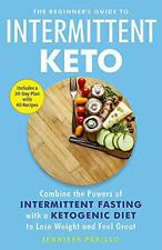 the Beginner's Guide to Intermittent Keto: Combine the Powers of intermittent Fa