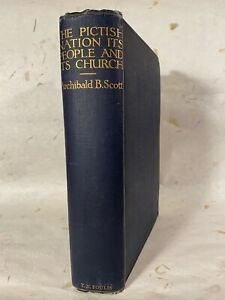 THE PICTISH NATION Its People & Its Church by Archibald B. Scott - 1918