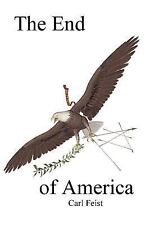 The End of America by Carl Feist (2007, Paperback)