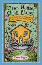 Clean House Clean Planet Logan, Karen Paperback