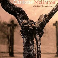 Chants of the Ascente 2006 by Mchatton, Charlotte - Disc Only No Case