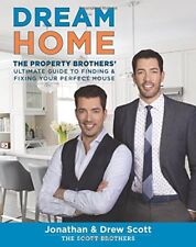 Dream Home: The Property Brothers Ultimate Guide