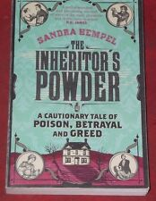 THE INHERITOR'S POWDER ~ Sandra Hepel ~ A TALE OF POISON, BETRAYAL & GREED