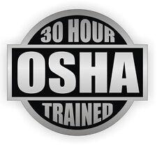 30 Hour OSHA Trained Hard Hat Decal - Helmet Sticker Safety Label Safe Worker