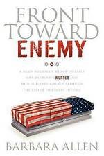 Front Toward Enemy: A Slain Soldier's Widow Details Her Husband's Murder and How