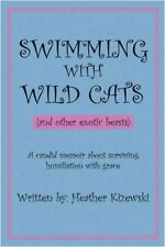 Swimming With Wild Cats (and other exotic beast, Kizewski, Heather,