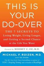 This Is Your Do-Over : The 7 Secrets to Losing Weight, Living Longer, Getting a