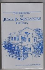 History of JEWS in Singapore 1830 -1945 by EZE NATHAN (PB, 1986) # KAD