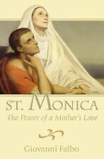 St. Monica : The Power of a Mother's Love by Giovanni Falbo (2007, Paperback)