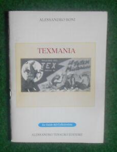 ALESSANDRO BONI TEXMANIA LE GUIDE DEL COLLEZIONISTA TESAURO EDITORE 1994