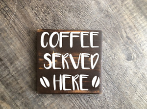 Coffee served here wood hanging sign rustic home decore cottage gift