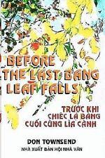 Before the Last Bang Leaf Falls : Truoc Khi Chiec la Bang Cuoi Cung Lia Canh...