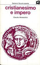 Moreschini Claudio CRISTIANESIMO E IMPERO