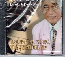 La Musica de Ricardo Diaz  Donde Vas Domitila   BRAND  NEW SEALED  CD