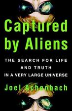 Captured by Aliens : The Search for Life and Truth in a Very Large Universe HC