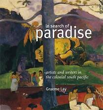 Graeme Lay: In Search of Paradise - Artists & Writers in Colonial South Pacific