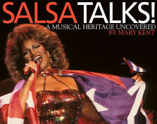 Salsa Talks! A Musical Heritage Uncovered, by Mary Kent