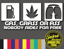 GAS ASS GRASS NOBODY RIDES FOR FREE VINYL STICKER DECAL JDM EURO TRUCK CAR WEED