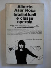 ROSA ASOR A. INTELLETUALI E CLASSE OPERAIA  ED.  ED.LA NUOVA ITALIA 1°ED.1973