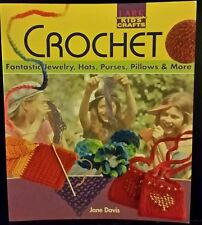 Crochet: Fantastic Jewelry, Hats, Purses, Pillows And More By Jane Davis