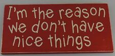 funny wood sign home decor gift - I'm The Reason We Don't Have Nice Things