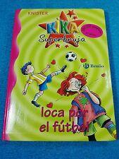 LIBRO INFANTIL KIKA SUPERBRUJA  LOCA POR EL FUTBOL  BRUÑO