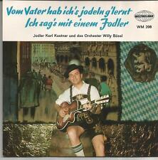 JODLER KARL KASTNER Vom vater... DEUTSCH SINGLE WELTMELODIE
